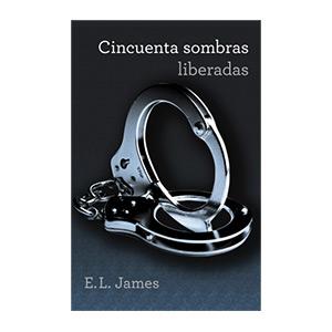 CINCUENTA SOMBRAS LIBERADAS (TRILOGIA CINCUENTA SOMBRAS 3)