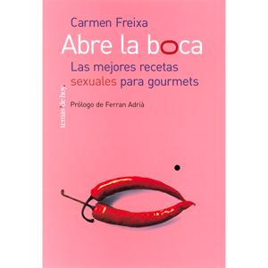 ABRE LA BOCA. LAS MEJORES RECETAS SEXUALES PARA GOURMETS
